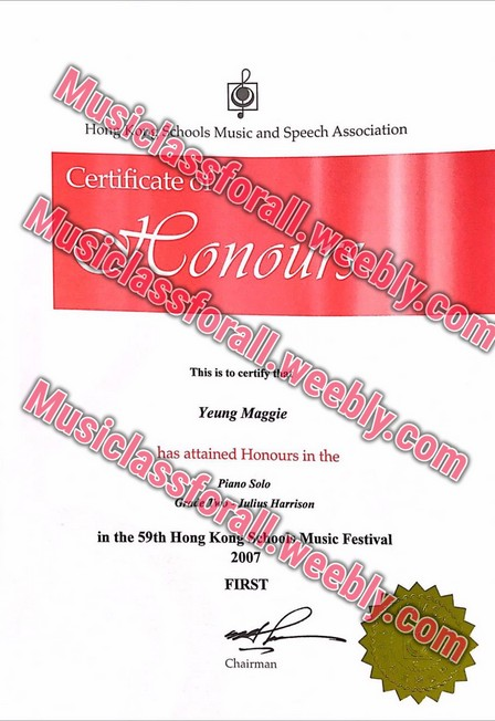 hs Music and Spech Association Certificate CPo uSiclas Musiclassforal sforall.w eebly.com This is to certif Yeung Maggie Mu siclassforall.weeb has attained Honours in the Piano Solo eOs Julius Harrison Music Festival 2007 in the 59th Hong Kong com FIRST Chairman,text,font,line,