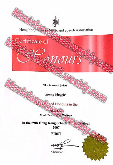 Musiclassferall.we c and Speech Association Hong Kongd Certificate of ebly.co nours rall.weebly.co This is to certify that Mu siclass Yeung Maggie CA ed Honours in the förall.weebly.co in the 59th Hong Kong Schools Vh sic Festiyal 2007 Grade Two FIRST Chairman,text,font,line,