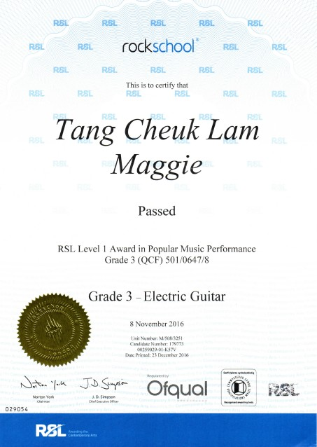 RSL RSL RBL SL RSL rockschool RSL RBL RSL RSL RSL This is to certify that RSL REL RSL Tang Cheuk Lam Maggie Passed RSL Level1 Award in Popular Music Performance Grade 3 (QCF) 501/0647/8 Grade 3-Electric Guitar 8 November 2016 Unit Number: M5080051 Canditbte Number: 179773 0259029-01-K57 Dute Priad: 23 Decemher 2016 029054,blue,text,font,line,product