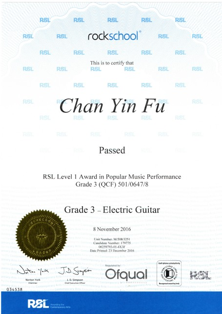 RSL RBL R rockschool u RSL RSL RSL This is to certify that R8L RSL RBL RSL RSL Chan YinFu Passed RSL Level 1 Award in Popular Music Performance Grade 3 (QCF) 501/0647/8 Grade 3 Electric Guitar 8 November 2016 M 508/325 Candidaic Numr I 02993-01-433 a Pristed: 23 December 2016,blue,text,font,line,document