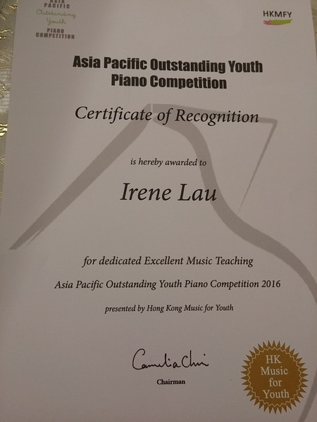 PACIFIE HKMFY PIANO COMPETITION Asia Pacific Outstanding Youth Piano Competition Certificate of Recognition is hereby awarded to Irene Lau for dedicated Excellent Music Teaching Asia Pacific Outstanding Youth Piano Competition 2016 presented by Hong Kong Music for Youth HK Music for Youth Chairman,text