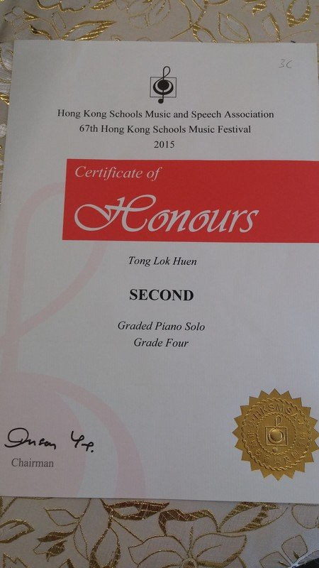 3c Hong Kong Schools Music and Speech Association 67th Hong Kong Schools Music Festival 2015 Certificate of Conours Tong Lok Huen SECOND Graded Piano Solo Grade Four Chairman,text